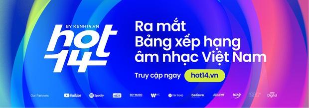 HOT14: Bảng xếp hạng tiệm cận chuẩn quốc tế mà vẫn phản ánh thói quen nghe nhạc của người Việt - Ảnh 7.