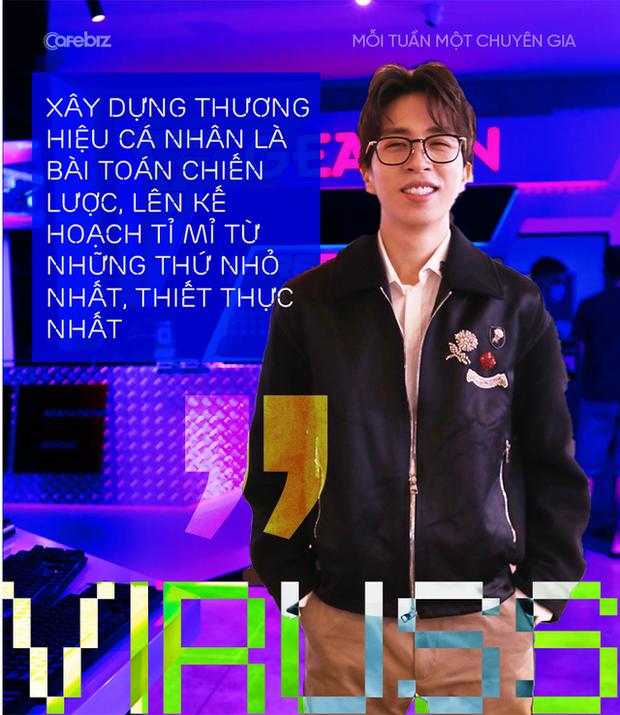 ViruSs Đặng Tiến Hoàng: Được làm công việc bạn yêu thích và hạnh phúc, tức là bạn đang SỐNG mỗi ngày - Ảnh 2.
