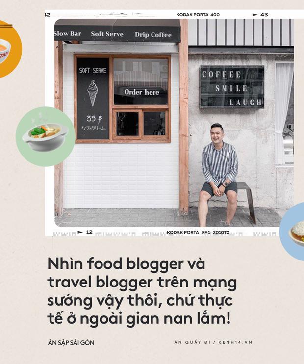 Ăn sập Sài Gòn trải lòng về khó khăn trong nghề: Mình tăng 10kg kể từ lúc làm food blogger, thường xuyên bị... tào tháo rượt lúc đi làm nữa cơ - Ảnh 4.