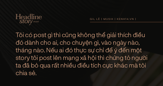 Gil Lê: Chưa từng có mối quan hệ nào rạn nứt vì sự im lặng của tôi cả - Ảnh 15.