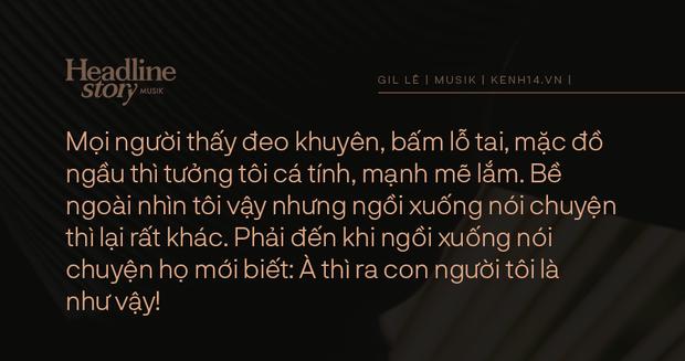 Gil Lê: Chưa từng có mối quan hệ nào rạn nứt vì sự im lặng của tôi cả - Ảnh 20.