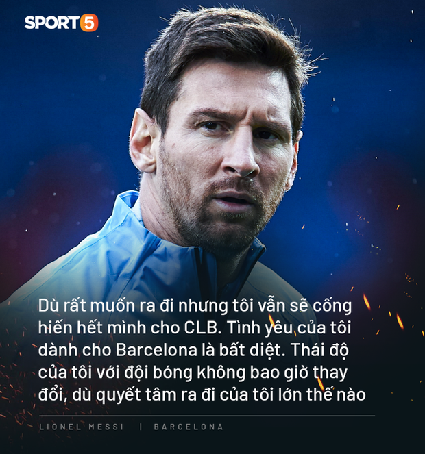 Photo quotes: 11 câu nói đắt giá nhất của Messi trong ngày anh dốc hết ruột gan vạch trần Chủ tịch Barca - Ảnh 3.