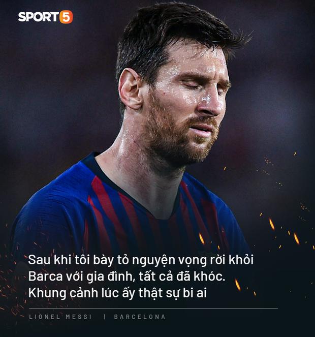 Photo quotes: 11 câu nói đắt giá nhất của Messi trong ngày anh dốc hết ruột gan vạch trần Chủ tịch Barca - Ảnh 4.