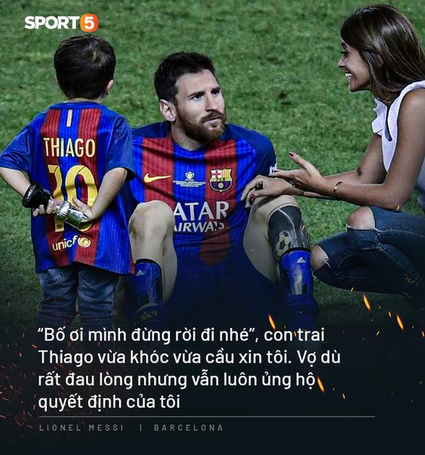 Photo quotes: 11 câu nói đắt giá nhất của Messi trong ngày anh dốc hết ruột gan vạch trần Chủ tịch Barca - Ảnh 5.