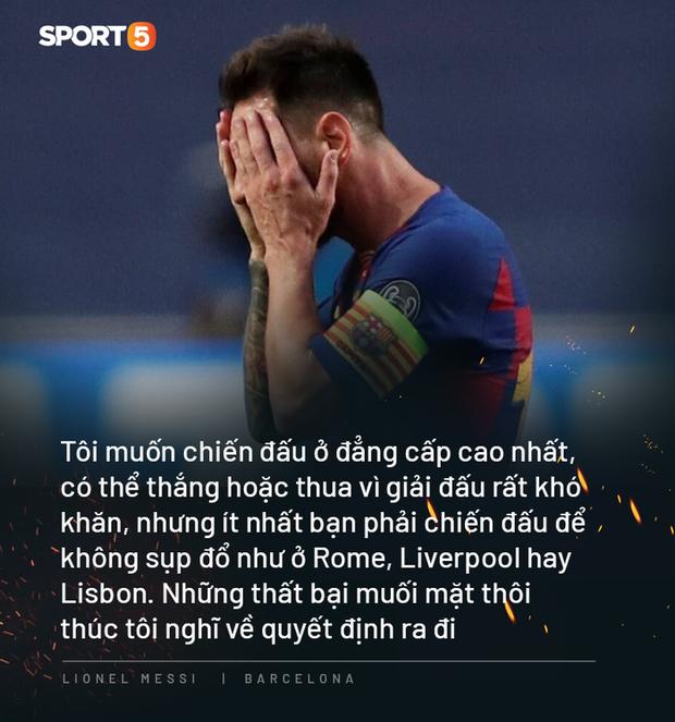 Photo quotes: 11 câu nói đắt giá nhất của Messi trong ngày anh dốc hết ruột gan vạch trần Chủ tịch Barca - Ảnh 7.