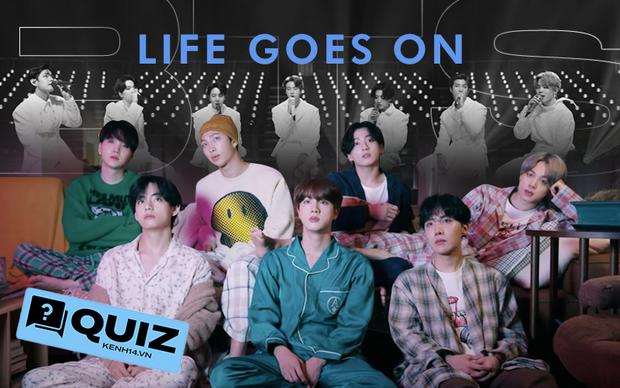 Fan BTS chưa xem đủ MV Life Goes On 100 lần chưa đi ngủ, không làm đúng 100% bài quiz này thì không phải ARMY! - Ảnh 3.