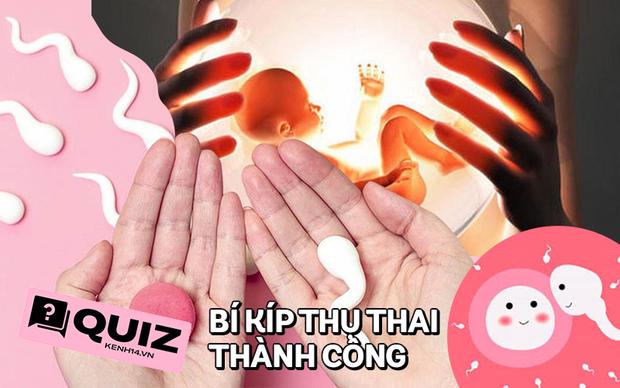 Chưa biết làm thế nào để thụ thai ngay trong lần thả đầu tiên, bạn nên thử liền bài Quiz sau để giải đáp thắc mắc - Ảnh 1.