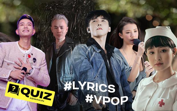 Đuổi nhạc bắt chữ: Toàn bộ lyrics ngẫu nhiên và bị khuyết bất thình lình trong các hit Vpop, bạn đoán được bao nhiêu? - Ảnh 1.