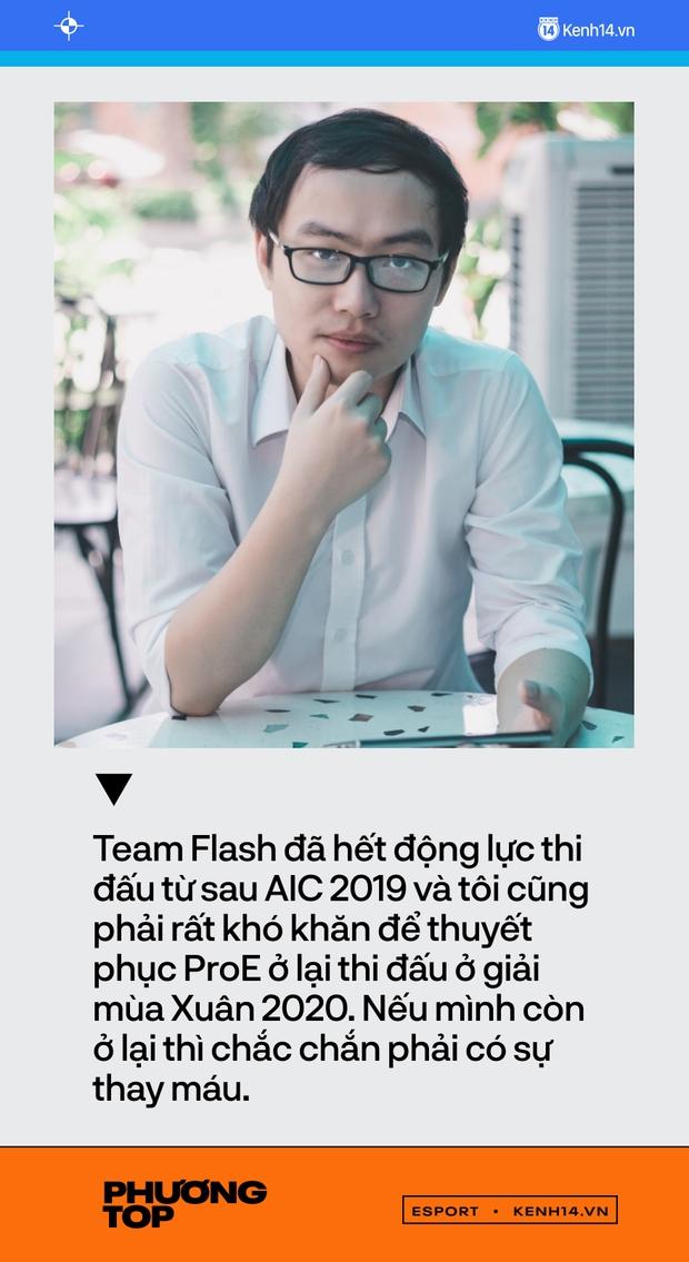 Phỏng vấn độc quyền Phương Top: Team Flash đánh quá bản năng, nếu tôi còn ở lại thì chắc chắn phải có sự thay máu - Ảnh 4.