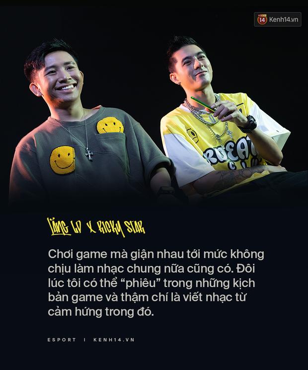 Nghe Ricky Star và Lăng LD kể chuyện chơi game: Gáy từ đầu đến cuối trận, có ván giận nhau tới mức không chịu làm nhạc chung - Ảnh 7.