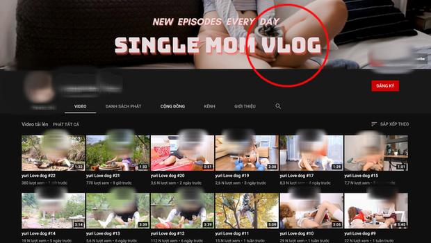 Hàng loạt video phản cảm, khoe thân nhạy cảm gắn mác single mom Việt tràn ngập YouTube - Ảnh 2.