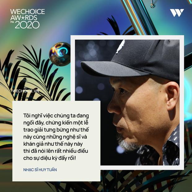 Nhạc sĩ Huy Tuấn khẳng định: WeChoice Awards là một trong số ít lễ trao giải giữ được cá tính riêng - Ảnh 12.