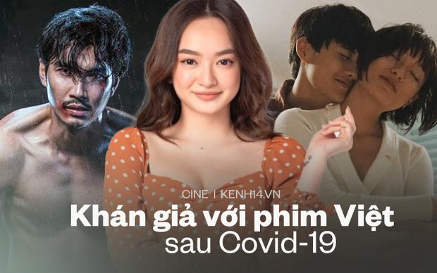 """Sau mùa dịch, khán giả đang học cách """"yêu phim Việt"""" đầy khắt khe! - Ảnh 1."""