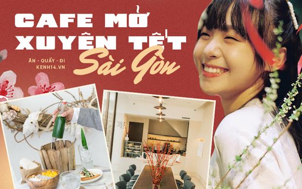 Danh sách những quán cà phê mở cửa xuyên Tết ở Sài Gòn, có tới hàng trăm sự lựa chọn đây khỏi lo thiếu chỗ! - Ảnh 1.