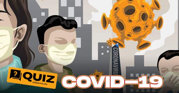Làm thử bài Quiz đo độ hiểu biết của bạn về COVID-19, toàn những câu cơ bản nhưng có dễ xơi không? - Ảnh 1.