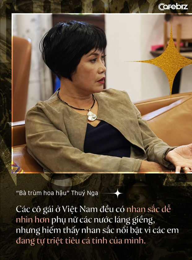 Bà trùm hoa hậu Thuý Nga - TGĐ Elite Việt Nam: Các cô gái Việt dễ nhìn hơn các nước láng giềng, nhưng hiếm thấy nhan sắc nổi bật vì các em đang tự triệt tiêu cá tính của mình - Ảnh 7.