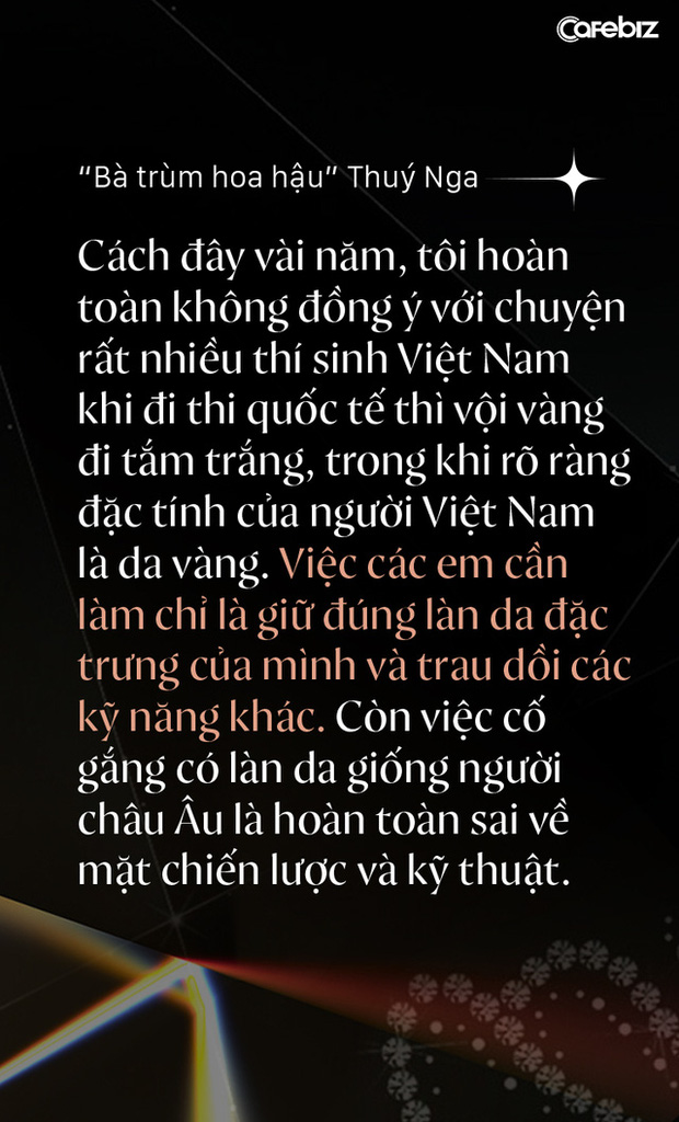 Bà trùm hoa hậu Thuý Nga - TGĐ Elite Việt Nam: Các cô gái Việt dễ nhìn hơn các nước láng giềng, nhưng hiếm thấy nhan sắc nổi bật vì các em đang tự triệt tiêu cá tính của mình - Ảnh 8.