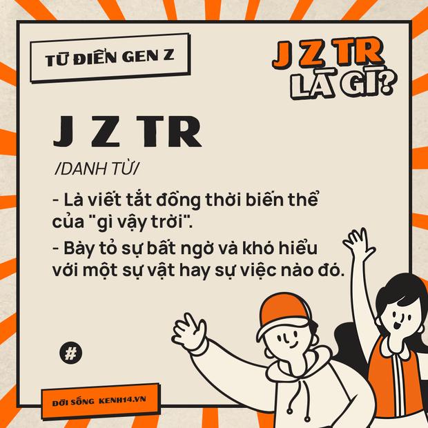Từ điển Gen Z: J z tr là gì vậy trời? - Ảnh 1.