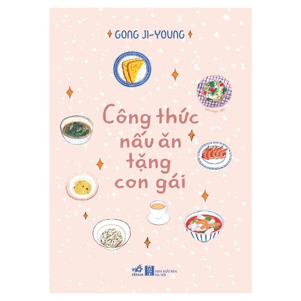 Nàng nào mới học nấu ăn phải check ngay 5 cuốn sách bìa xinh, nội dung cực cuốn này - Ảnh 5.