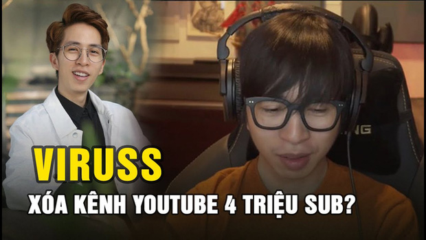 ViruSs thú nhận sự thật điên rồ đằng sau kênh YouTube 4 triệu subs bị xóa, tất cả không như mọi người nghĩ - Ảnh 1.