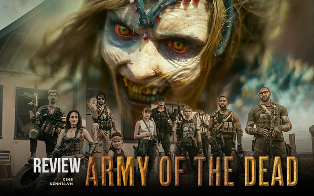 Army Of The Dead: Bom tấn zombie máu me, lê thê và phi lý của Zack Snyder - Ảnh 1.