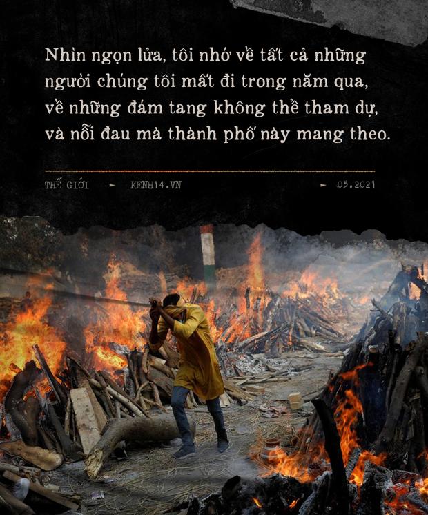 Một ngày tại lò hỏa táng giữa địa ngục Covid Ấn Độ: Khi cái chết là sự thật duy nhất trong các lò hỏa thiêu đang đỏ lửa ngày đêm - Ảnh 10.