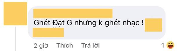 Netizen Việt cực công tâm: Đạt G nhiều phốt thật đấy nhưng nhạc hay thì vẫn giơ tay ủng hộ nha - Ảnh 6.