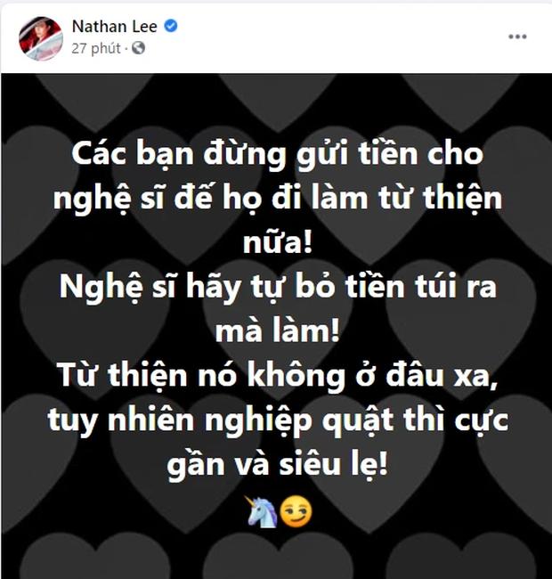 """Giữa drama, Nathan Lee kêu gọi khán giả đừng gửi tiền từ thiện cho nghệ sĩ, tuyên bố """"Nghiệp quật thì cực gần và siêu lẹ"""" - Ảnh 2."""