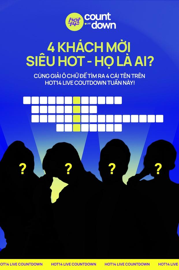HOT14 Live Countdown chính thức trở lại với 4 khách mời bí ẩn và siêu hot, họ là ai? - Ảnh 3.