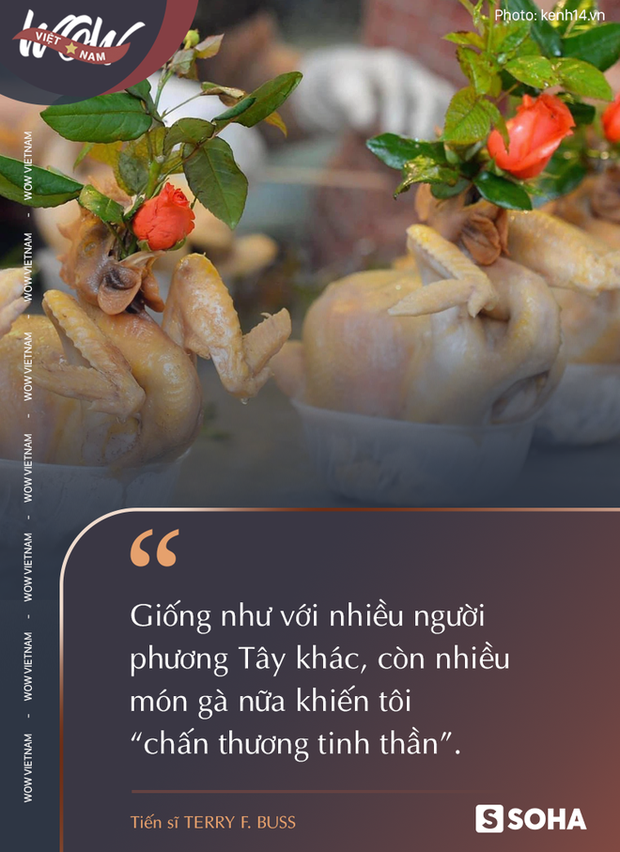 Món gà gây chấn thương tinh thần, bánh chưng cạn lời và những lần bàng hoàng sau bữa ăn của một ông Tây 10 năm ở Việt Nam - Ảnh 12.