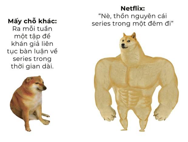 Cách chiếu phim của Netflix làm netizen đấu nhau dữ dội: Bạn ở team cày luôn cả mùa hay team đợi chờ từng tập? - Ảnh 4.