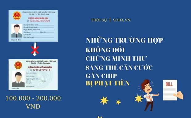 Những trường hợp bị phạt tiền nếu không đổi Chứng minh nhân dân sang thẻ Căn cước gắn chip - Ảnh 1.
