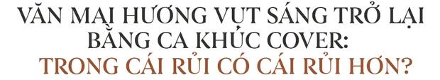 Cái khó của Văn Mai Hương và hiện tượng cover của nhạc Việt - Ảnh 9.