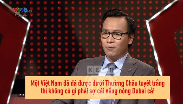 BLV Tạ Biên Cương: Một Việt Nam đã đá được dưới Thường Châu tuyết trắng thì không có gì phải sợ cái nắng nóng Dubai cả! - Ảnh 1.