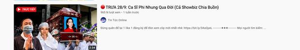 Xuất hiện hàng loạt hình ảnh, livestream giả mạo đám tang Phi Nhung trên YouTube, hãy là một người dùng MXH thông minh! - Ảnh 10.