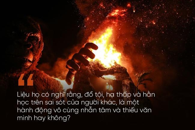 Từ vụ cháy phim Kong: Ngừng chỉ trích và dựng chuyện, thay vào đó hãy chia sẻ và cảm thông... - Ảnh 2.