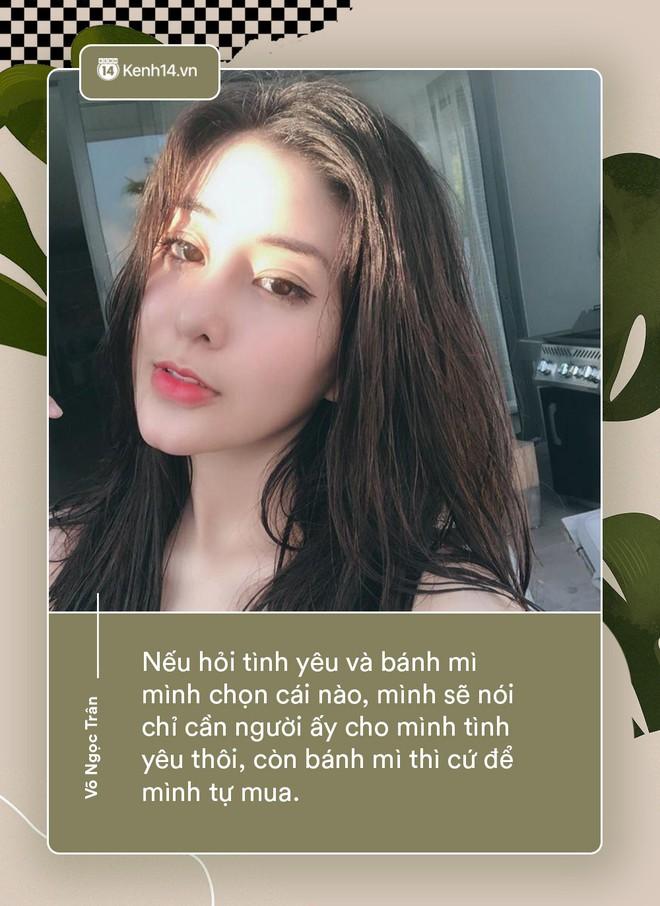 Võ Ngọc Trân - nữ sinh cấp 3 đang hot nhất Sài Gòn: Không cần người đẹp trai và quá giàu có, vì mình có thể kiếm được tiền - Ảnh 7.