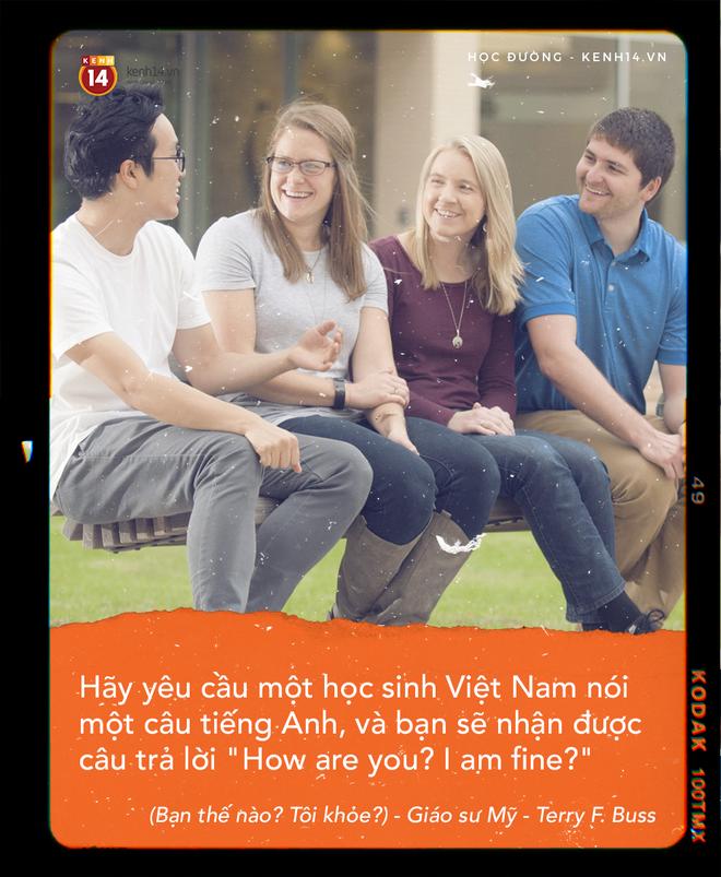 Chuyện học dốt Tiếng Anh đáng buồn của nhiều người trẻ: Hỏi How are you? là tự động tuôn ra: I'm fine. Thank you. And you? - Ảnh 4.