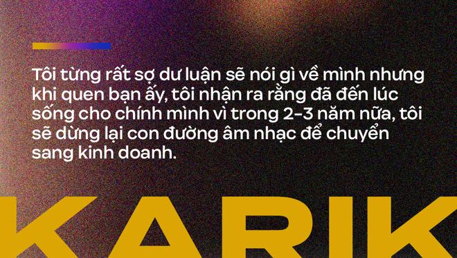 Karik: 2 - 3 năm nữa tôi sẽ nghỉ Rap, sau này có thấy tôi bưng bê ở một quán nào đó thì cũng đừng thấy lạ - ảnh 10