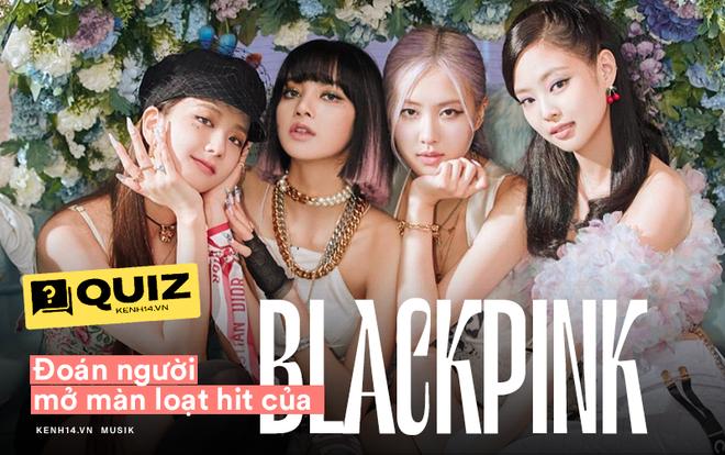 BLACKPINK cứ ra nhạc là thành hit, hát theo vanh vách nhưng bạn có nhớ thành viên nào mở màn từng bài? - ảnh 1