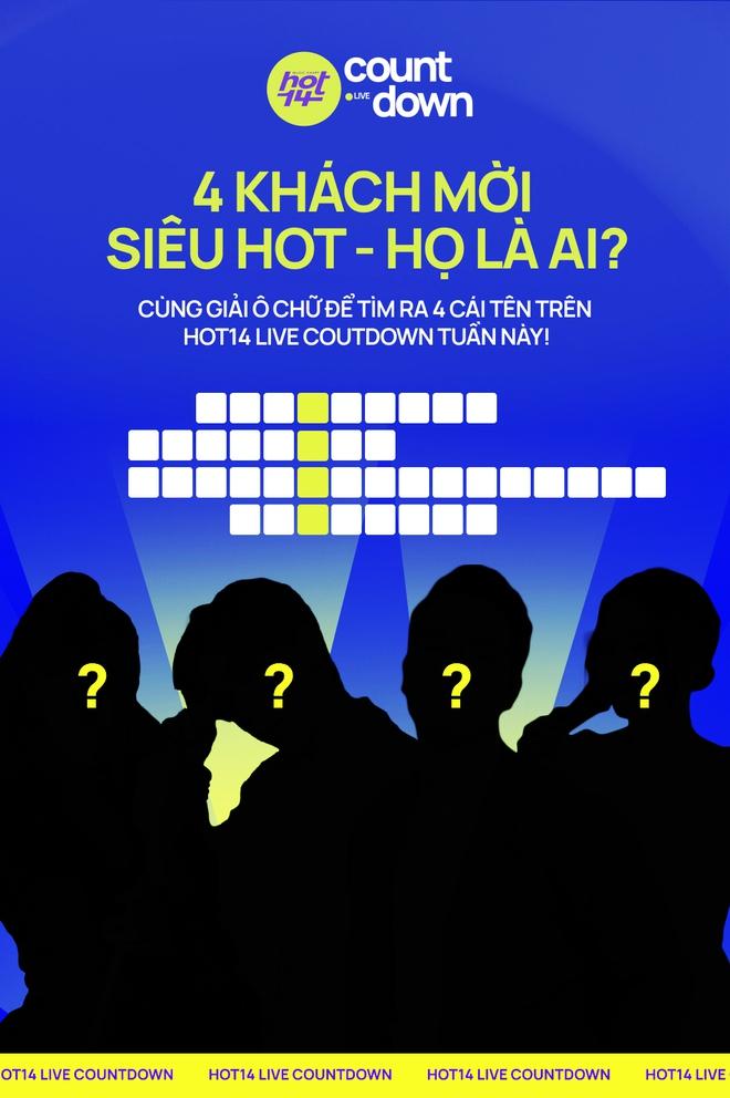 HOT14 Live Countdown chính thức trở lại với 4 khách mời bí ẩn và siêu hot, họ là ai? - ảnh 2