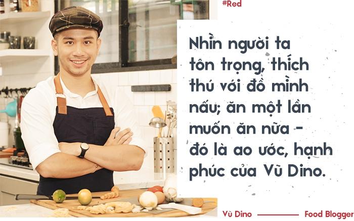 Vũ Dino: Kể cả có thể chết đói vì hết tiền vẫn quyết tâm bỏ việc văn phòng theo đuổi đam mê nấu ăn - Ảnh 6.
