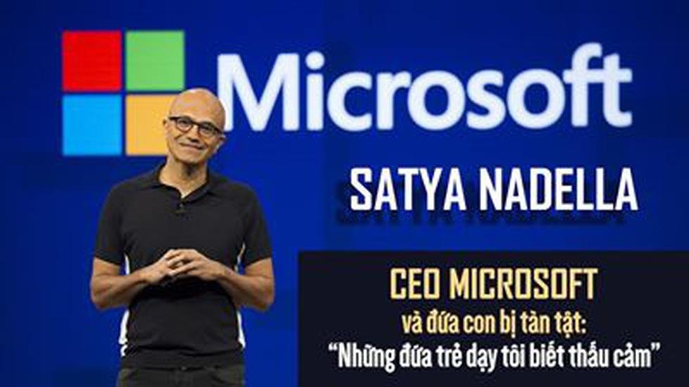 Con bị tàn tật nặng, liệt tứ chi, CEO Microsoft chia sẻ: Những đứa trẻ dạy tôi biết thấu cảm, giúp tôi trở thành một lãnh đạo tốt hơn!
