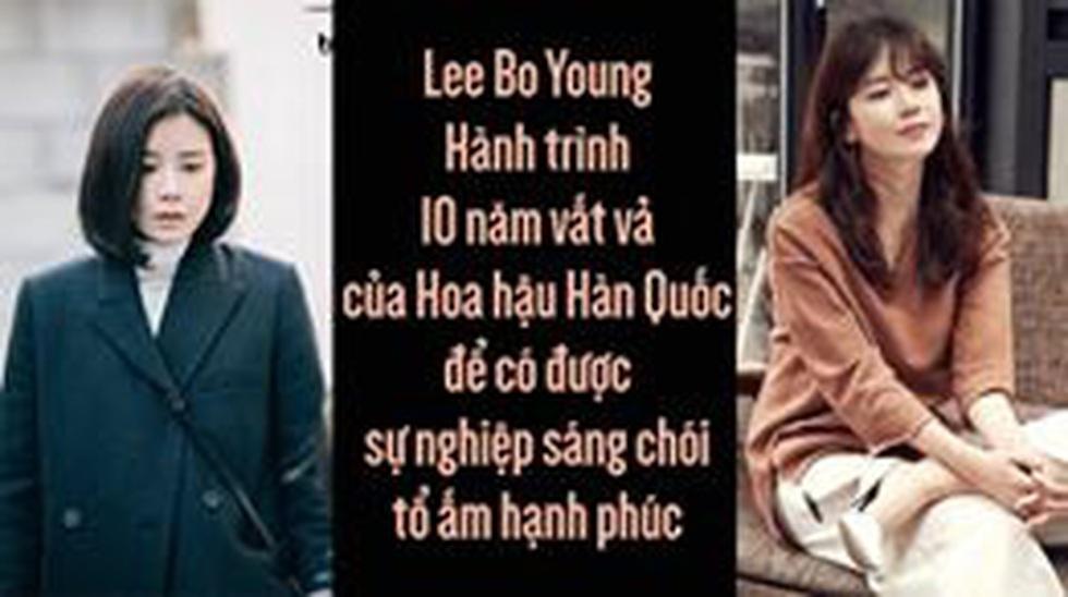 Lee Bo Young: Hành trình 10 năm vất vả của Hoa hậu Hàn Quốc để có được sự nghiệp sáng chói, tổ ấm hạnh phúc