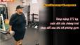 Từng nặng 272 kg, chàng trai thay đổi cuộc đời sau khi đến phòng gym