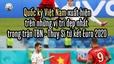 Quốc kỳ Việt Nam xuất hiện trên những vị trí đẹp nhất trong trận TBN - Thuỵ Sĩ ở tứ kết Euro 2020