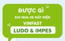 Được gì khi mua xe máy điện VinFast Ludo, Impes?