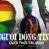Họ sẽ săn lùng chúng tôi: Cơn ác mộng có thật của người đồng tính tại Afghanistan dưới thời Taliban - ảnh 8