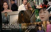 Xu hướng phim truyền hình 2019: Nhìn đâu cũng thấy giật chồng, hội Tuesday so gan làm loạn bằng cảnh nóng