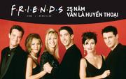 """Mừng sinh """"cậu"""" - Friends, cám ơn vì suốt 25 năm qua đã giúp biết bao thế hệ hiểu về tình bạn!"""